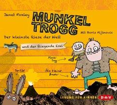 Der kleinste Riese der Welt und der fliegende Esel / Munkel Trogg Bd.2 (3 Audio-CDs) - Foxley, Janet