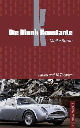 Die Blunk Konstante - Braun, Maike