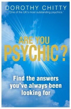 Are You Psychic?: Find the answers you've always been looking for (eBook, ePUB) - Chitty, Dorothy
