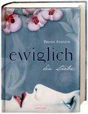 Die Liebe / Ewiglich Trilogie Bd.3