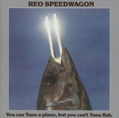 You Can Tune A Piano,But You Can'T Tuna Fish (Lim. - REO Speedwagon