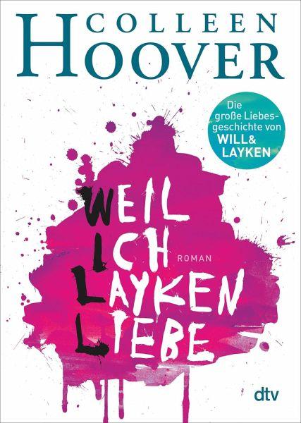 Weil ich Layken liebe / Will und Layken Bd.1 - Hoover, Colleen