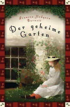 Der geheime Garten - Burnett, Frances Hodgson