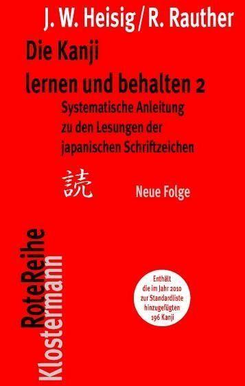 Die Kanji lernen und behalten 2. Neue Folge - Heisig, James W.; Rauther, Robert