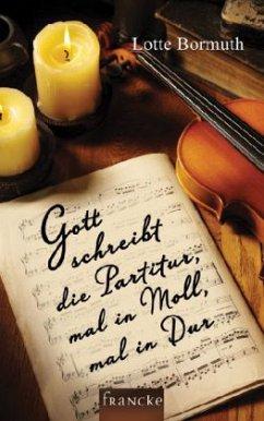 Gott schreibt die Partitur, mal in Moll, mal in...