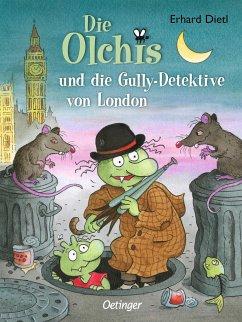 Die Olchis und die Gully-Detektive von London / Die Olchis-Kinderroman Bd.7 - Dietl, Erhard