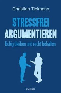 Stressfrei argumentieren