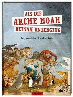 Als die Arche Noah beinah unterging - Altschuler, Sally; Nordqvist, Sven