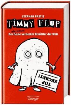 Timmy Flop. Der - beste - allerbeste verdeckte Ermittler der Welt - Pastis, Stephan
