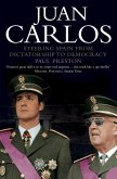 Juan Carlos: Steering Spain from Dictatorship to Democracy (Text Only) (eBook, ePUB)