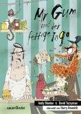 Mr Gum und der fettige Ingo / Mr Gum Bd.6