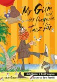 Mr Gum und der fliegende Tanzbär / Mr Gum Bd.5