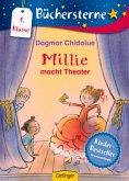 Millie macht Theater / Millie Erstleser Bd.2