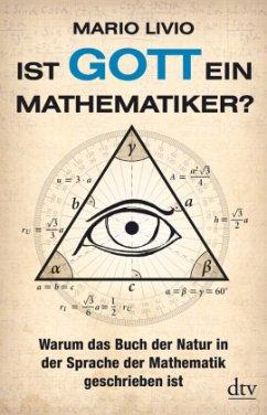 Ist Gott ein Mathematiker? - Livio, Mario