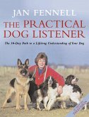 The Practical Dog Listener: The 30-Day Path to a Lifelong Understanding of Your Dog (eBook, ePUB)