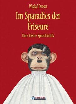 Im Sparadies der Friseure (eBook, ePUB) - Droste, Wiglaf