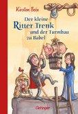 Der kleine Ritter Trenk und der Turmbau zu Babel / Der kleine Ritter Trenk Bd.6