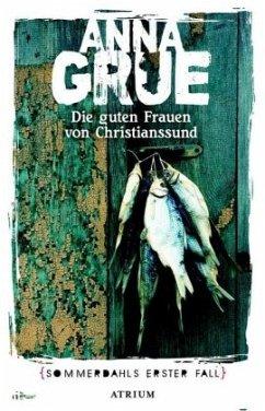 Die guten Frauen von Christianssund / Dan Somme...