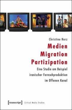 Medien - Migration - Partizipation - Horz, Christine