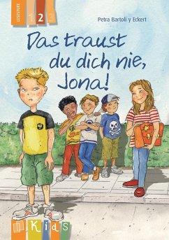 KidS Klassenlektüre: Das traust du dich nie, Jona! Lesestufe 2 - Bartoli y Eckert, Petra
