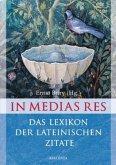 In medias res - Das Lexikon der lateinischen Zitate