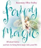Fairy Magic: All about fairies and how to bring their magic into your life (eBook, ePUB)