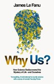 Why Us?: How Science Rediscovered the Mystery of Ourselves (Text Only) (eBook, ePUB)