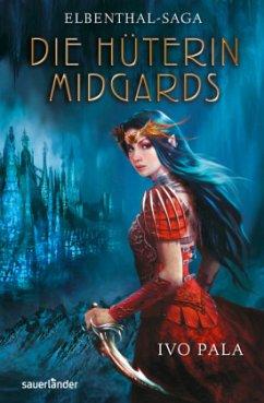 Die Hüterin Midgards / Elbenthal-Saga Bd.1 - Pala, Ivo