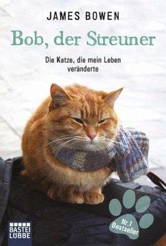 Bob, der Streuner Bd.1 (eBook, ePUB) - Bowen, James