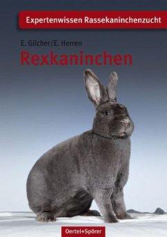 Rexkaninchen - Gilcher, Ernst; Herren, Erich