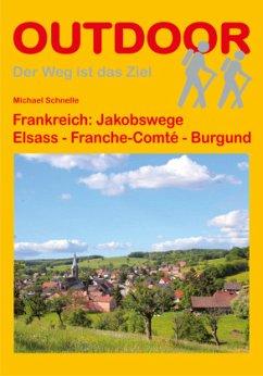 Frankreich: Jakobswege Elsass - Franche Comté - Burgund - Schnelle, Michael