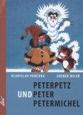 Peterpetz und Peter Petermichel