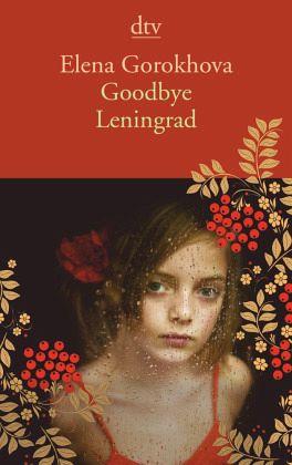 goodbye leningrad von elena gorokhova taschenbuch. Black Bedroom Furniture Sets. Home Design Ideas