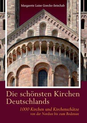 Die schönsten Kirchen Deutschlands von Margarete L Goecke