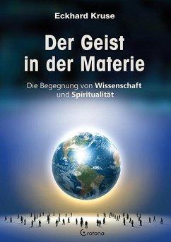Der Geist in der Materie - Kruse, Eckhard