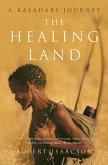 The Healing Land: A Kalahari Journey (eBook, ePUB)