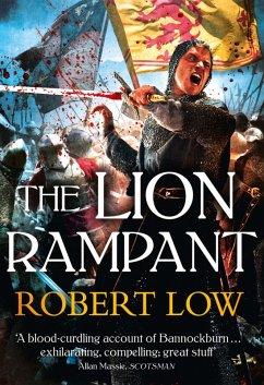 The Lion Rampant (The Kingdom Series) (eBook, ePUB) - Low, Robert