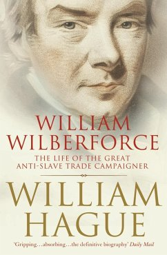 William Wilberforce: The Life of the Great Anti-Slave Trade Campaigner (Text Only) (eBook, ePUB) - Hague, William