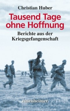 Tausend Tage ohne Hoffnung - Huber, Christian