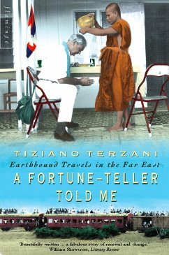 A Fortune-Teller Told Me: Earthbound Travels in the Far East (eBook, ePUB) - Terzani, Tiziano