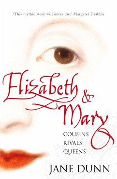 Elizabeth and Mary: Cousins, Rivals, Queens (eBook, ePUB) - Dunn, Jane