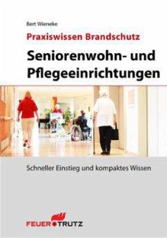 Praxiswissen Brandschutz - Seniorenwohn- und pf...