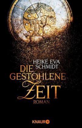 Die gestohlene Zeit - Schmidt, Heike E.