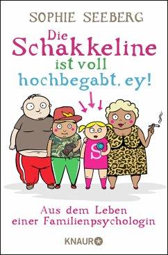 Die Schakkeline ist voll hochbegabt, ey - Seeberg, Sophie