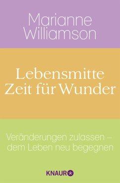 Lebensmitte - Zeit für Wunder - Williamson, Marianne
