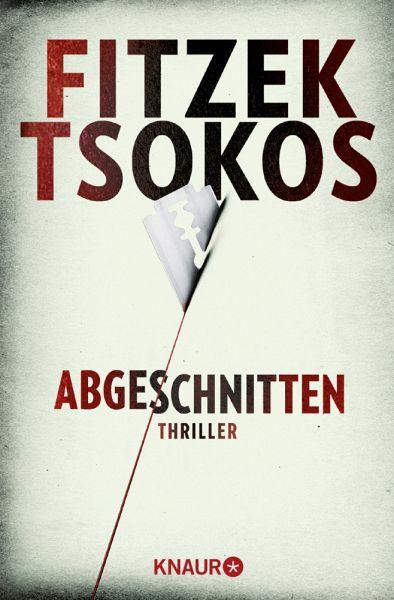 Abgeschnitten - Fitzek, Sebastian; Tsokos, Michael