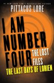 I Am Number Four: The Lost Files: The Last Days of Lorien (eBook, ePUB)