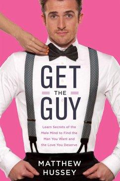 Get the Guy (eBook, ePUB) - Hussey, Matthew