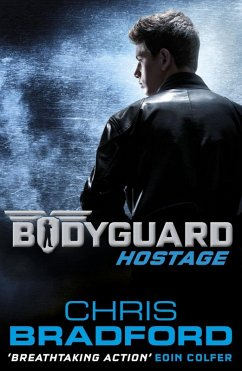 Bodyguard: Hostage (Book 1) (eBook, ePUB) - Bradford, Chris