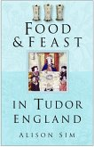 Food & Feast in Tudor England (eBook, ePUB)